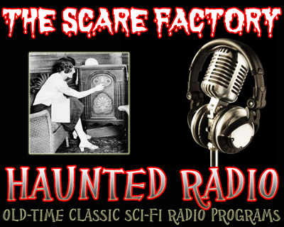 Classic Haunted Radio at it's BEST!